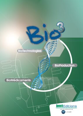 Bio3 : Biotechnologies - Bioproductions - Biomédicaments