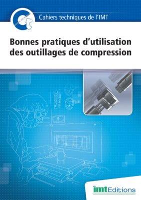 Cahier Technique « Bonnes pratiques d'utilisation des outillages de compression »