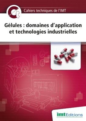 Cahier Technique « Gélules : Domaines d'Application  et Technologies Industrielles »
