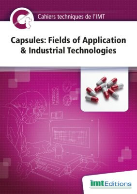 Capsules : Fields of Application & Industrial Technologies