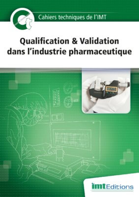 Cahier Technique « Qualification & Validation dans l'industrie pharmaceutique »