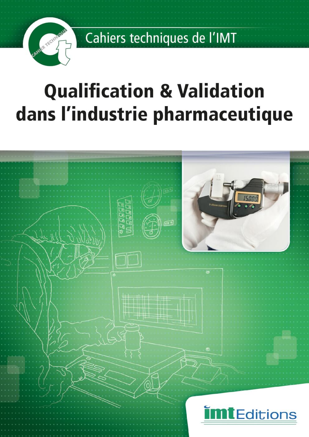 Ouvrage professionnel sur la qualification & validation dans l'industrie pharmaceutique