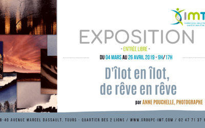 Exposition D'Îlot en Îlot de rêve en rêve par Anne Pouchelle