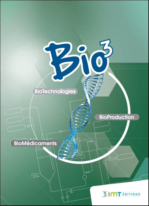 Bio3 - Biotechnologies – Bioproduction – Biomédicaments